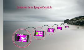 Evolución de la Lengua Española