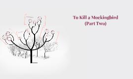 To Kill a Mockingbird (Part Two)