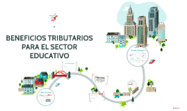 BENEFICIOS TRIBUTARIOS PARA EL SECTOR EDUCATIVO