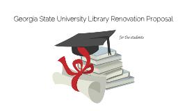 Georgia State University Renovation Proposal
