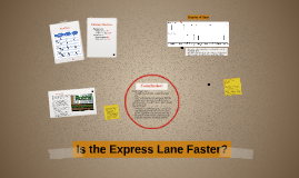 Is the Express Lane Faster?