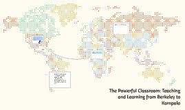 The Powerful Classroom: Teaching and Learning from Berkeley to Kampala