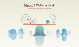 Allport & Midterm Week