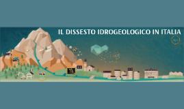 IL DISSESTO IDROGEOLOGICO IN ITALIA