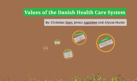 Values of the Danish Health Care System