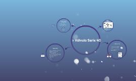 Válvula Serie 40