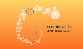 FEM HISTÒRIES AMB IMATGES!