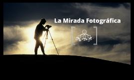 LA MIRADA FOTOGRÁFICA