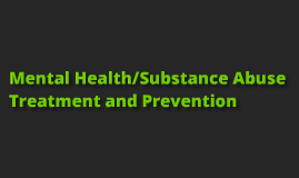 Copy of Mental Health/Substance Abuse Treatment and Prevention
