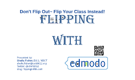 Don't flip Out~Flip Your Class Instead!