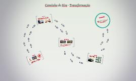 Caminho do Sim - Transformação