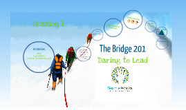 The Bridge 201: Daring to Lead