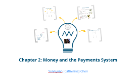 ECN 310 Money and the Payments System
