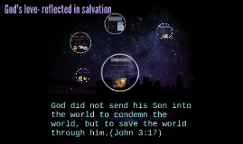 God's love- reflected in salvation