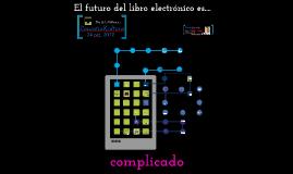 El futuro del libro electrónico es complicado. Final