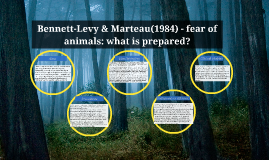 Copy of Bennett-Levy & Marteau(1984) - fear of animals: what is prep