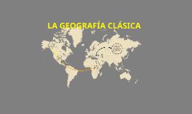LA GEOGRAFIA CLASICA