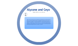 Acylone and Ceyx