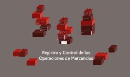Registro y Control de las Operaciones de Mercancias
