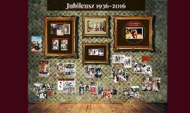 Jubileusz 1936-2016