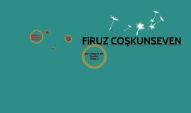 Copy of FİRUZ COŞKUNSEVEN