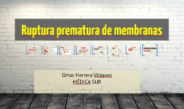 Copy of Ruptura prematura de membranas