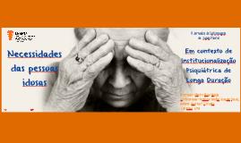 Cópia de Necessidades das pessoas idosas em contexto de institucional