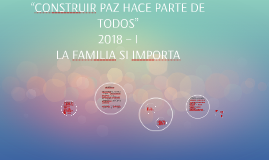 """""""CONSTRUIR PAZ HACE PARTE DE TODOS"""""""