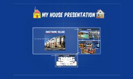 My House Presentation
