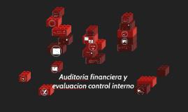 Auditoria financiera y evaluacion controlinterno