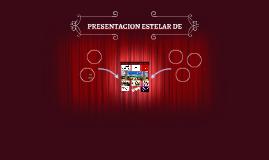 PRESENTACION ESTELAR DE