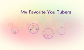 My Favorite You Tubers