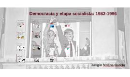 Democracia y etapa socialista: 1982-1996