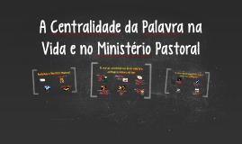 A Centralidade da Palavra na Vida e no Ministério Pastoral