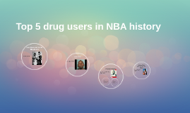 Top 5 drug users in NBA history