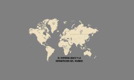 EL IMPERIALISMO Y LA REPARTICION DEL MUNDO