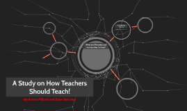 A Study on How Teachers Should Teach!