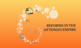 Reforms in the Ottoman Empire