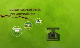 CURSO PROPEDÉUTICO ING. AGRONÓMICA