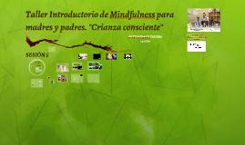 Copia de SESIÓN 5. Taller Mindfulness Artxandako Trueba 18/19