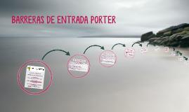 BARRERAS DE ENTRADA PORTER