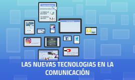 LAS NUEVAS TECNOLOGIAS EN LA COMUNICACIÓN