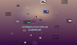 ÚLTIMOS INVENTOS DE HARDWARE