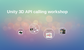 Unity 3D API calling workshop