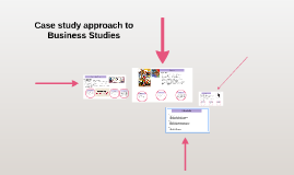 Case study approach to Business Studies