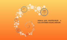 Copy of TEMAS QUE INSPIRARON  A LOS AUTORES NEOCLASICOS