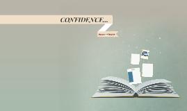CONFIDENCE ...