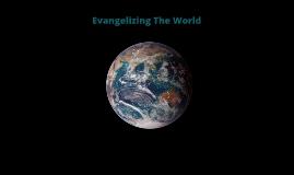 Evangelizing The World