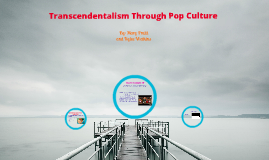 Copy of Transcendentalism Through Pop Culture
