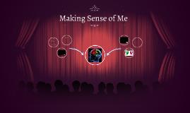 Copy of Making Sense of Me